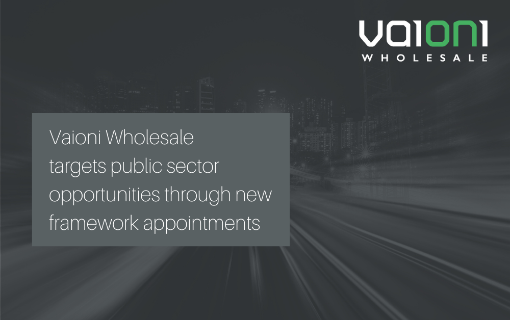 Vaioni Wholesale targets public sector opportunities through new framework appointments